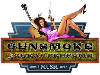Gunsmoke & Cheap Perfume